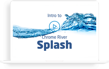 Chrome River SPLASH video