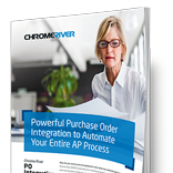 Chrome River PO Integration - Powerful Purchase Order integration to automate your processes