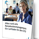 What CFOs Need to Know About Expense Management [de] - Alles rund ums Reisekostenmanagement: Ein Leitfaden für den CFO